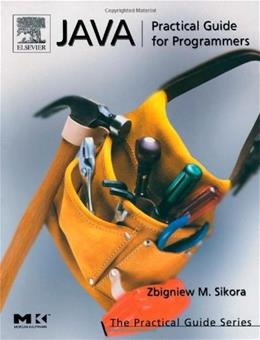 Java: Practical Guide for Programmers, by Sikora 9781558609099