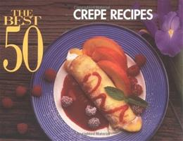 The Best 50 Crepe Recipes 9781558671133