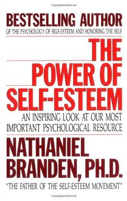 Power of Self-Esteem: An Inspiring Look At Our Most Important Psychological Resource, by Branden 9781558742130