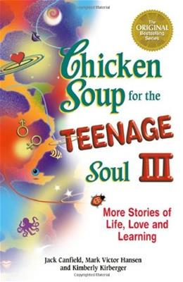 Chicken Soup for the Teenage Soul 3: More Stories of Life, Love, and Learning, by Canfield 9781558747616