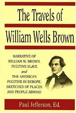 Travels of William Wells Brown, by Brown 9781558760431