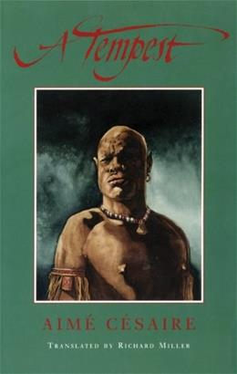Tempest: Based on Shakespeares The Tempest;  Adaptation for a Black Theatre, by Cesaire 9781559362108