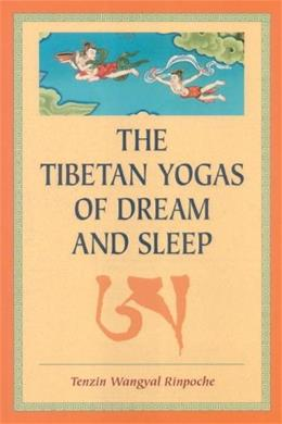Tibetan Yogas of Dream And Sleep, by Rinpoche 9781559391016
