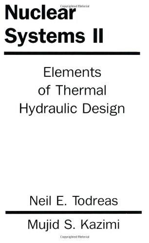 Nuclear Systems: Elements Of Thermal Design, by Todreas, Volume 2 9781560320791