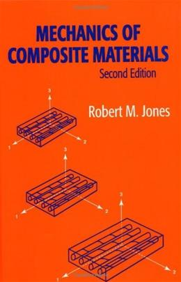 Mechanics of Composite Materials, by Jones, 2nd Edition 9781560327127