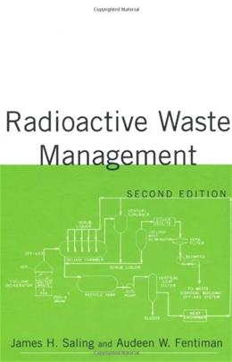 Radioactive Waste Management, by Saling, 2nd Edition 9781560328421