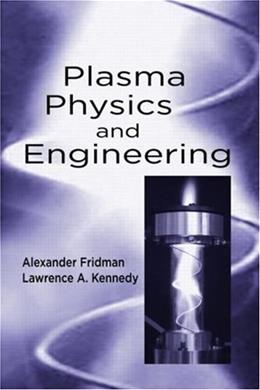 Plasma Physics and Engineering, by Fridman 9781560328483