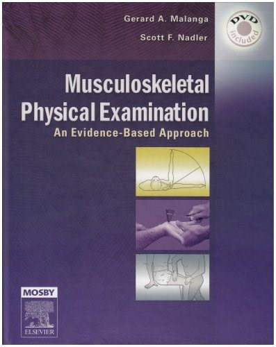 Musculoskeletal Physical Examination: An Evidence Based Approach, by Malanga BK w/DVD 9781560535911