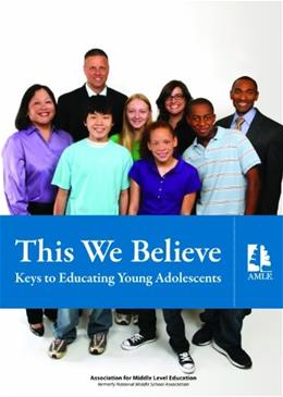 This We Believe: Keys to Educating Young Adolescents Fourth 9781560902324