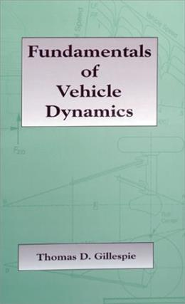 Fundamentals of Vehicle Dynamics, by Gillespie 9781560911999
