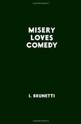 Misery Loves Comedy 9781560977926