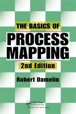 Basics of Process Mapping, by Damelio, 2nd Edition 9781563273766