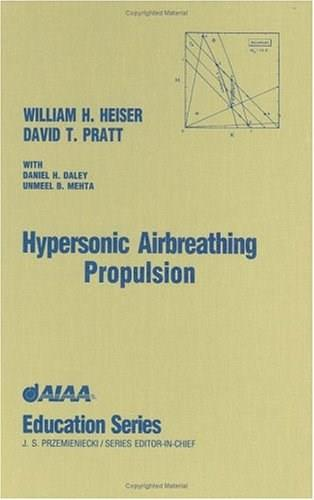 Hypersonic Airbreathing Propulsion, by Heiser 9781563470356