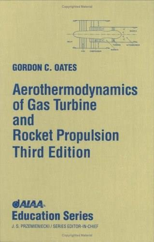 Aerothermodynamics of Gas Turbine and Rocket Propulsion, by Oates, 3rd Edition 3 w/DISK 9781563472411