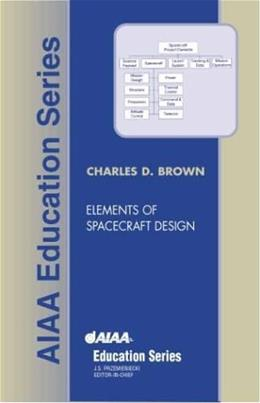 Elements of Spacecraft Design, by Brown 9781563475245