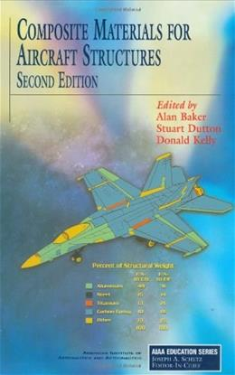 Composite Materials for Aircraft Structures, by Baker, 2nd Edition 9781563475405