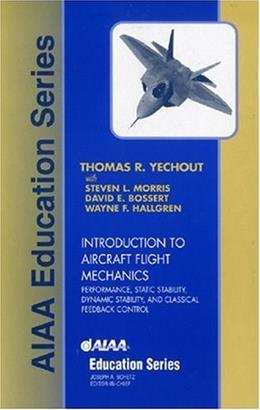 Introduction to Aircraft Flight Mechanics, by Yechout 9781563475771