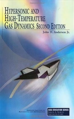 Hypersonic and High-Temperature Gas Dynamics, by Anderson, 2nd Edition 9781563477805