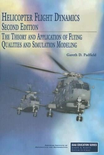 Helicopter Flight Dynamics, by Padfield, 2nd Edition 9781563479205