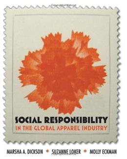 Social Responsibility in the Global Apparel Industry, by Dickson 9781563675928