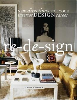 Re-de-sign: New Directions for Your Interior Design Career, by Whitlock 9781563676390