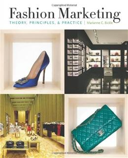 Fashion Marketing: Theory, Principles and Practice, by Bickle 9781563677380