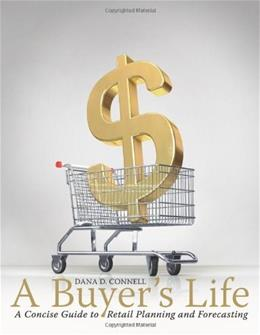 Buyers Life: A Concise Guide to Retail Planning and Forecasting, by Connell 9781563677717
