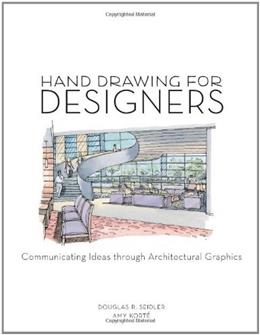 Hand Drawing for Designers: Communicating Ideas through Architectural Graphics, by Seidler 9781563677809