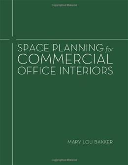 Space Planning for Commercial Office Interiors, by Bakker 9781563679056