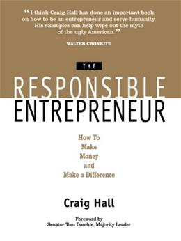 Responsible Entrepreneur: How to Make Money and Make a Difference, by Hall 9781564145819