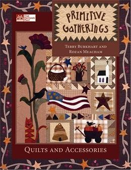 Primitive Gatherings: Quilts and Accessories, by Burkhart 9781564776501