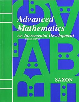 Saxon Advanced Mathematics: An Incremental Development, by Saxon, 2nd Edition, Grades 9-12 9781565770393
