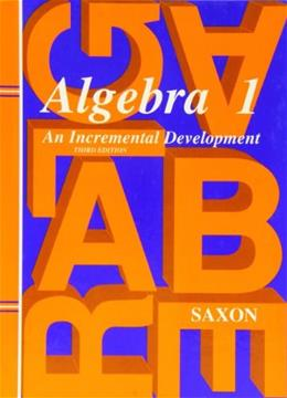 Algebra 1: An Incremental Development, 3rd Edition  (Saxon Algebra 1) 9781565771345