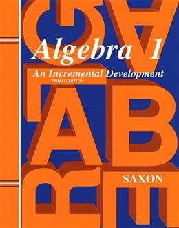 Algebra 1: An Incremental Development, by Saxon, 3rd Edition, Grades 7-8, Solutions Manual 9781565771376
