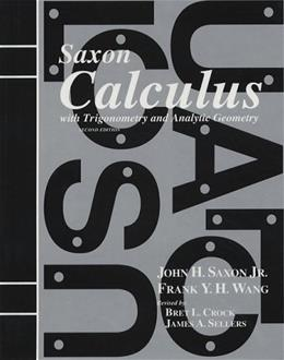 Saxon Calculus With Trigonometry and Analytic Geometry, by Saxon, 2nd Edtion, Grade 9-12 9781565771468