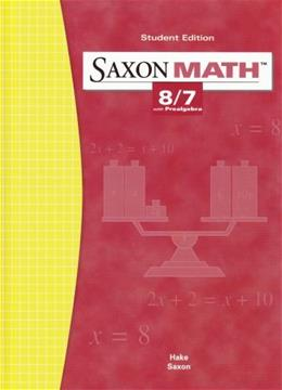 Saxon Math 87 with Prealgebra, by Hake, 3rd Edition, Grades 7-8 9781565775091
