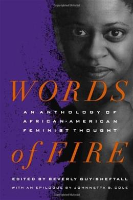 Words of Fire: An Anthology of African-American Feminist Thought, by Guy-Sheftall 9781565842564