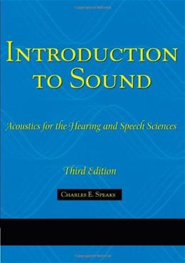 Introduction To Sound: Acoustics for the Hearing and Speech Sciences (Singular Textbook Series) 3 w/CD 9781565939790