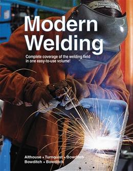 Modern Welding, by Althouse, 10th Edition, Grades 9-12 9781566379878