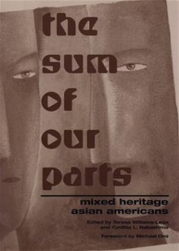 Sum of Our Parts: Mixed Heritage Asian Americans, by Williams-Leon 9781566398473