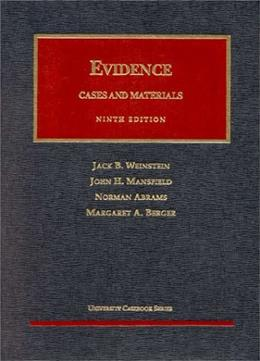 Evidence: Cases and Materials, by Weinstein, 9th Edition 9781566624749