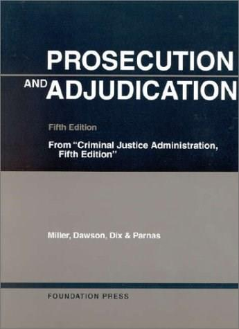 Prosecution and Adjudication, by Miller, 5th Edition 9781566629874