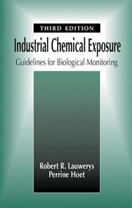 Industrial Chemical Exposure: Guidelines for Biological Monitoring, by Lauwerys, 3rd Edition 9781566705455