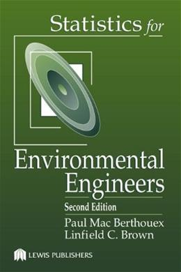 Statistics for Environmental Engineers, by Berthouex, 2nd Edition 9781566705929