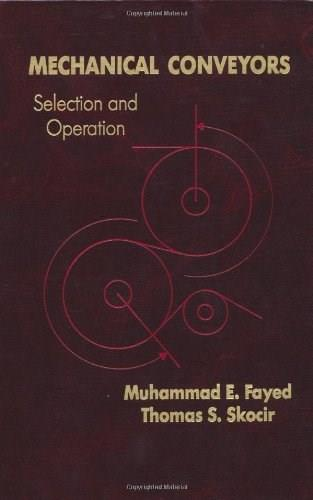 Mechanical Conveyors: Selection and Operation 1 9781566764162