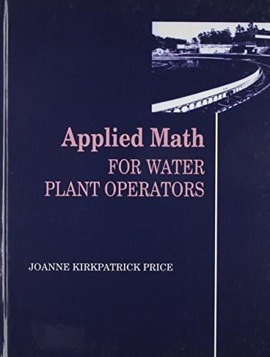 Applied Math for Water Plant Operators Workbook 9781566769884