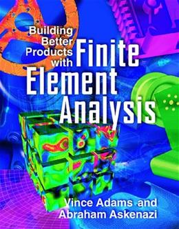 Building Better Products with Finite Element Analysis, by Adams 9781566901604