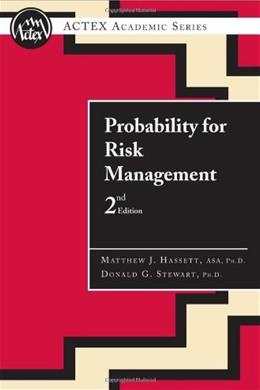 Probability for Risk Management, by Hassett, 2nd Edition 9781566985482