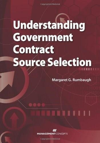 Understanding Government Contract Source Selection, by Rumbaugh 9781567262735
