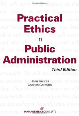 Practical Ethics in Public Administration, by Geuras, 3rd Edition 9781567262957